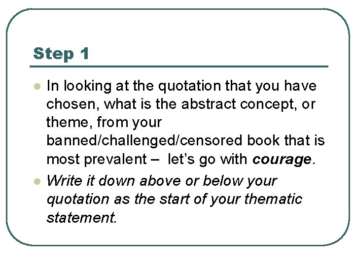 Step 1 l l In looking at the quotation that you have chosen, what