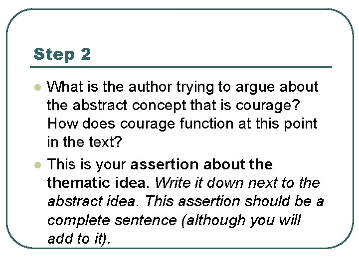 Step 2 l l What is the author trying to argue about the abstract