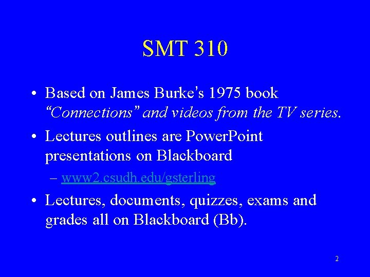 """SMT 310 • Based on James Burke's 1975 book """"Connections"""" and videos from the"""