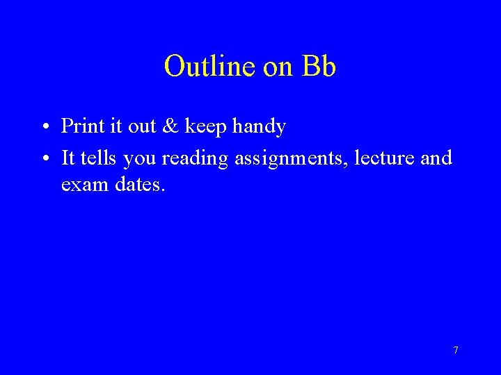 Outline on Bb • Print it out & keep handy • It tells you