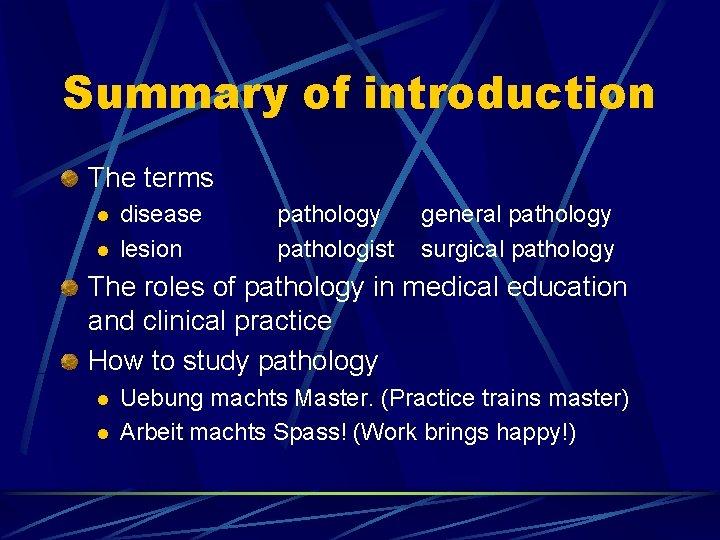 Summary of introduction The terms l l disease lesion pathology pathologist general pathology surgical