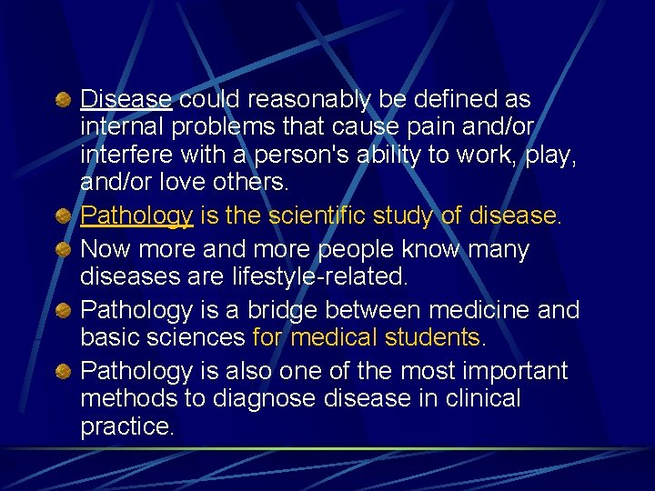 Disease could reasonably be defined as internal problems that cause pain and/or interfere with