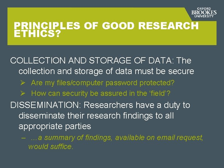 PRINCIPLES OF GOOD RESEARCH ETHICS? COLLECTION AND STORAGE OF DATA: The collection and storage