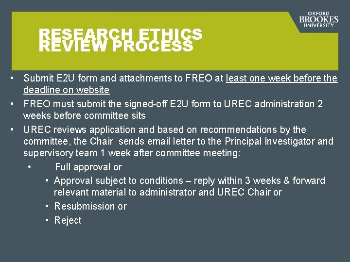 RESEARCH ETHICS REVIEW PROCESS • Submit E 2 U form and attachments to FREO