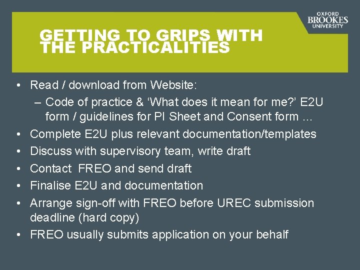 GETTING TO GRIPS WITH THE PRACTICALITIES • Read / download from Website: – Code