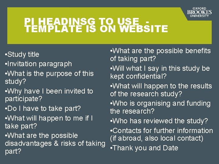 PI HEADINSG TO USE TEMPLATE IS ON WEBSITE • Study title • Invitation paragraph