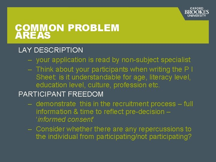 COMMON PROBLEM AREAS LAY DESCRIPTION – your application is read by non-subject specialist –
