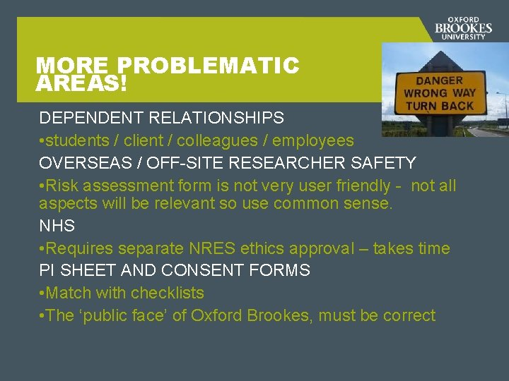 MORE PROBLEMATIC AREAS! DEPENDENT RELATIONSHIPS • students / client / colleagues / employees OVERSEAS
