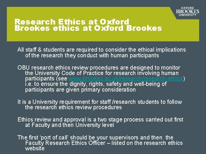 Research Ethics at Oxford Brookes ethics at Oxford Brookes All staff & students are