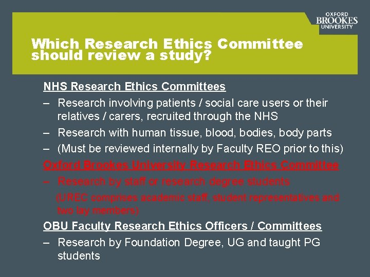 Which Research Ethics Committee should review a study? NHS Research Ethics Committees – Research