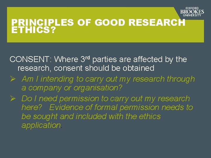 PRINCIPLES OF GOOD RESEARCH ETHICS? CONSENT: Where 3 rd parties are affected by the