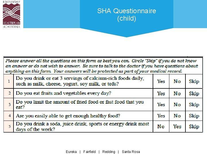 SHA Questionnaire (child) Eureka | Fairfield | Redding | Santa Rosa