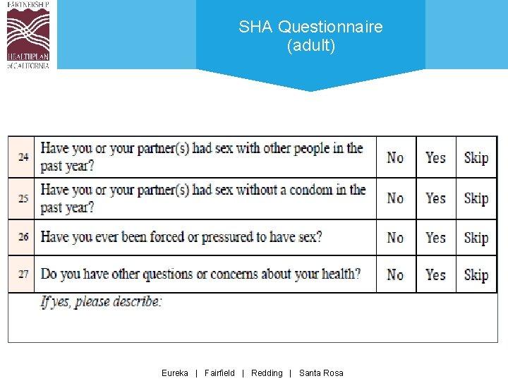 SHA Questionnaire (adult) Eureka | Fairfield | Redding | Santa Rosa