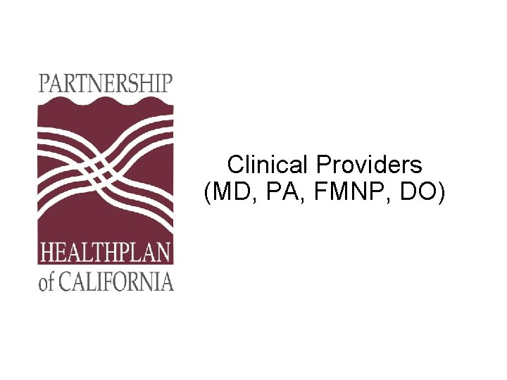 Clinical Providers (MD, PA, FMNP, DO)