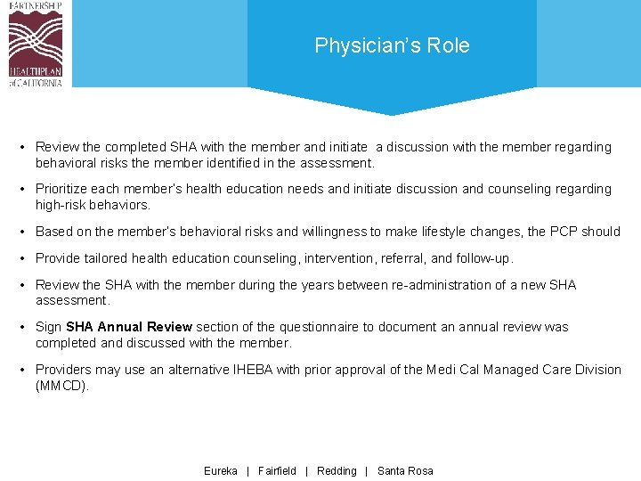 Physician's Role • Review the completed SHA with the member and initiate a discussion
