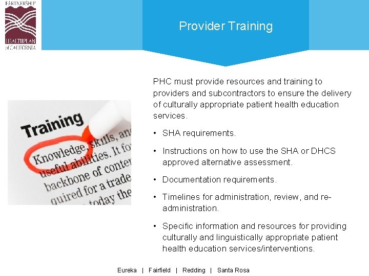 Provider Training PHC must provide resources and training to providers and subcontractors to ensure