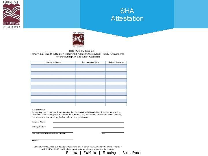 SHA Attestation Eureka | Fairfield | Redding | Santa Rosa