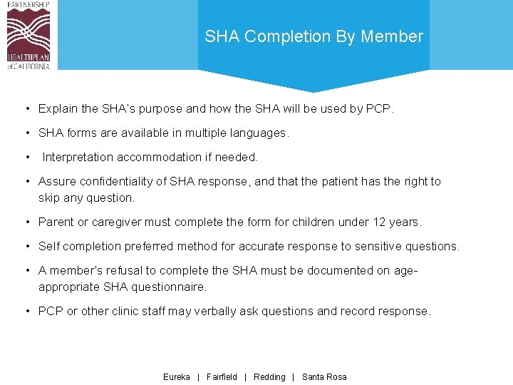 SHA Completion By Member • Explain the SHA's purpose and how the SHA will