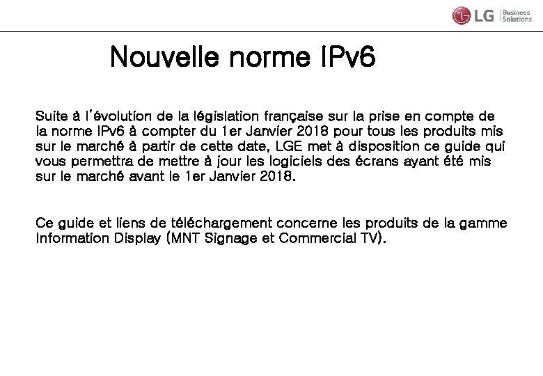 Nouvelle norme IPv 6 Suite à l'évolution de la législation française sur la prise