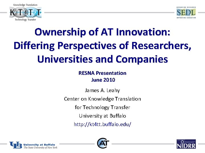 Ownership of AT Innovation: Differing Perspectives of Researchers, Universities and Companies RESNA Presentation June