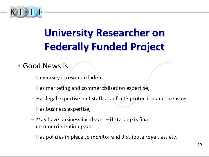 University Researcher on Federally Funded Project • Good News is – University is resource