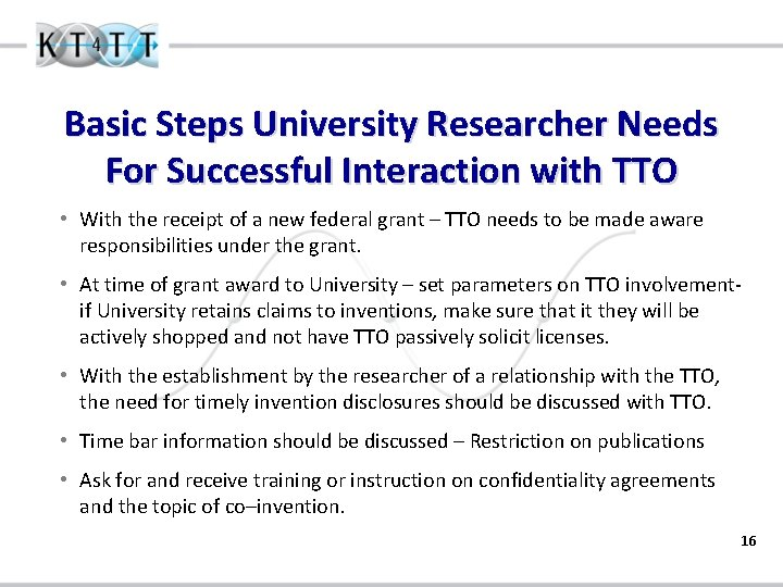 Basic Steps University Researcher Needs For Successful Interaction with TTO • With the receipt