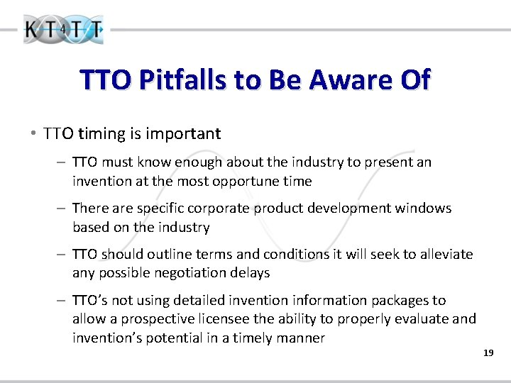TTO Pitfalls to Be Aware Of • TTO timing is important – TTO must