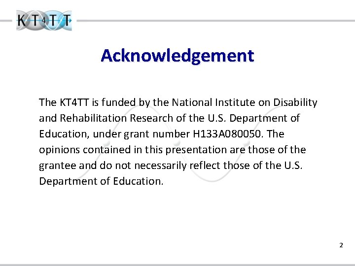 Acknowledgement The KT 4 TT is funded by the National Institute on Disability and