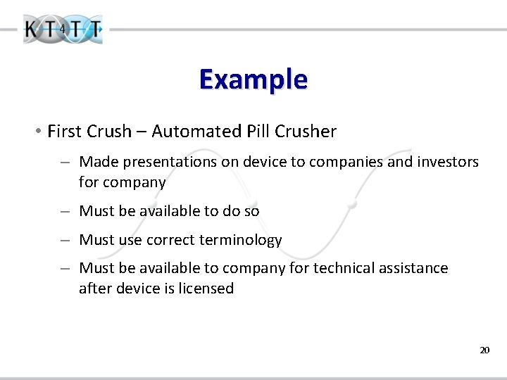 Example • First Crush – Automated Pill Crusher – Made presentations on device to