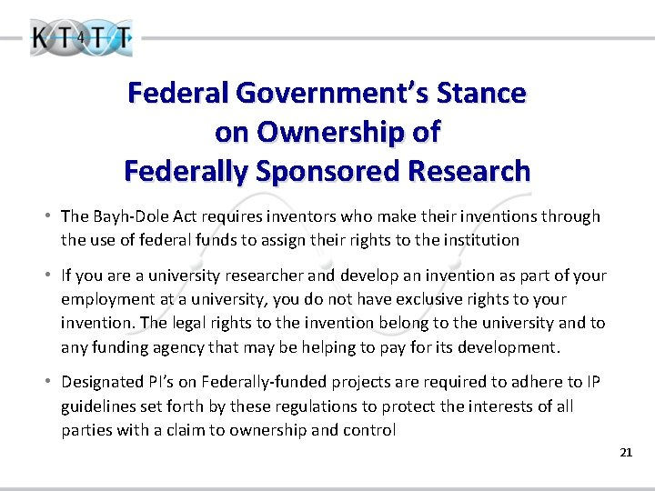 Federal Government's Stance on Ownership of Federally Sponsored Research • The Bayh-Dole Act requires