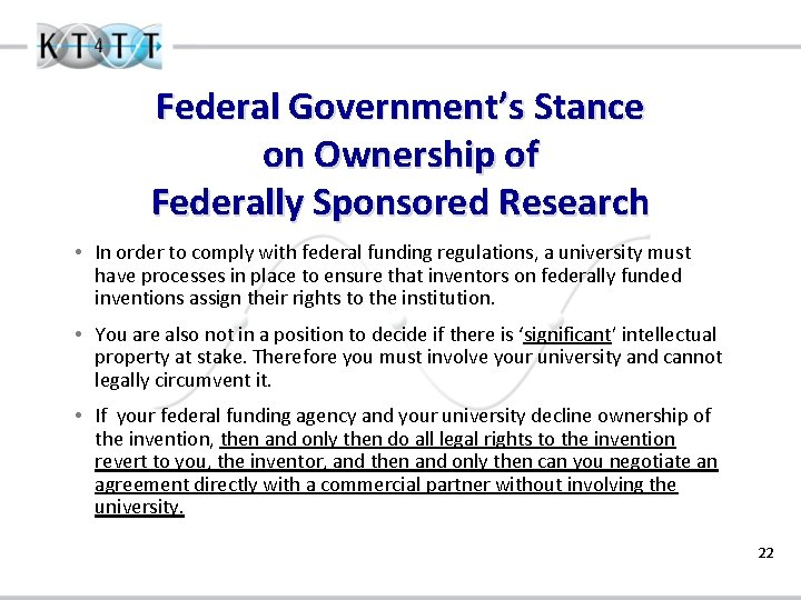 Federal Government's Stance on Ownership of Federally Sponsored Research • In order to comply