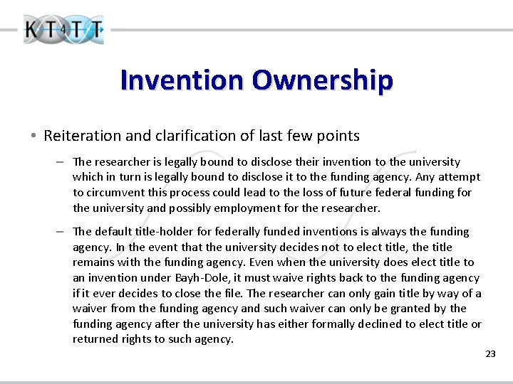 Invention Ownership • Reiteration and clarification of last few points – The researcher is
