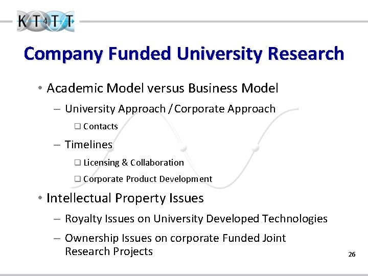 Company Funded University Research • Academic Model versus Business Model – University Approach /
