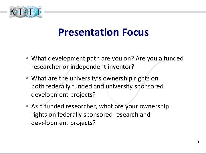 Presentation Focus • What development path are you on? Are you a funded researcher