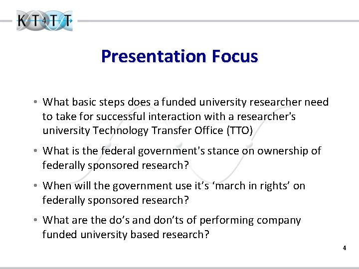 Presentation Focus • What basic steps does a funded university researcher need to take