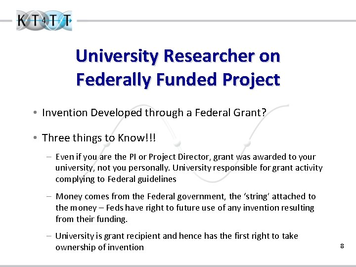 University Researcher on Federally Funded Project • Invention Developed through a Federal Grant? •