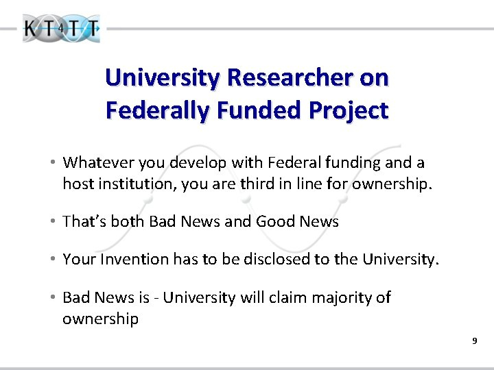 University Researcher on Federally Funded Project • Whatever you develop with Federal funding and