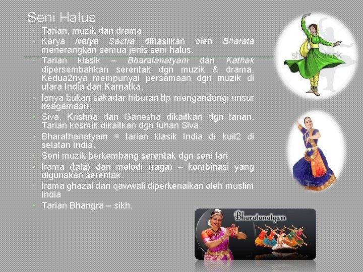 Seni Halus • Tarian, muzik dan drama • Karya Natya Sastra dihasilkan •