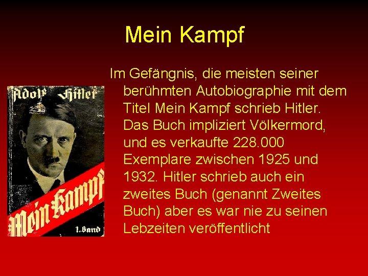 Mein Kampf Im Gefängnis, die meisten seiner berühmten Autobiographie mit dem Titel Mein Kampf