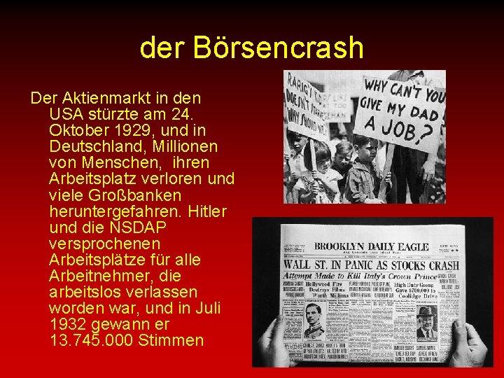 der Börsencrash Der Aktienmarkt in den USA stürzte am 24. Oktober 1929, und in