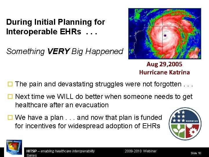 During Initial Planning for Interoperable EHRs . . . Something VERY Big Happened Aug