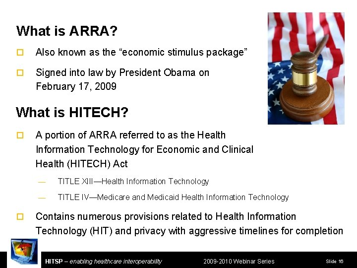 """What is ARRA? ¨ Also known as the """"economic stimulus package"""" ¨ Signed into"""