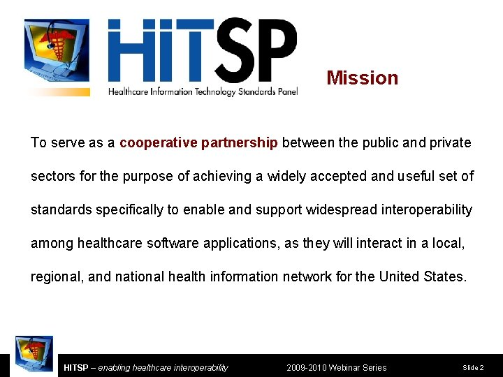 Mission To serve as a cooperative partnership between the public and private sectors for