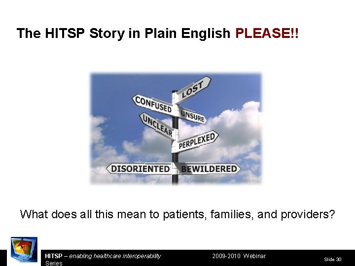 The HITSP Story in Plain English PLEASE!! What does all this mean to patients,