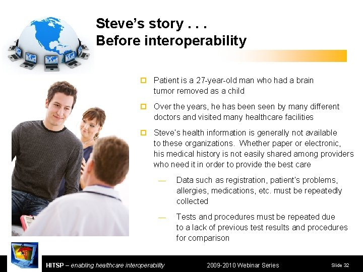 Steve's story. . . Before interoperability ¨ Patient is a 27 -year-old man who