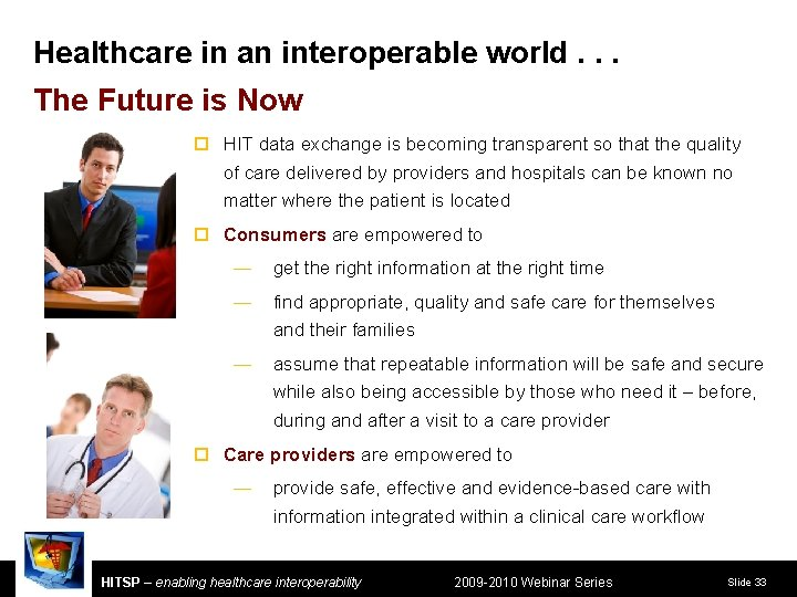 Healthcare in an interoperable world. . . The Future is Now ¨ HIT data