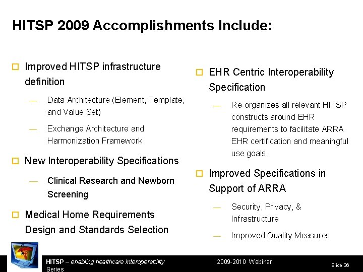 HITSP 2009 Accomplishments Include: ¨ Improved HITSP infrastructure definition — Data Architecture (Element, Template,