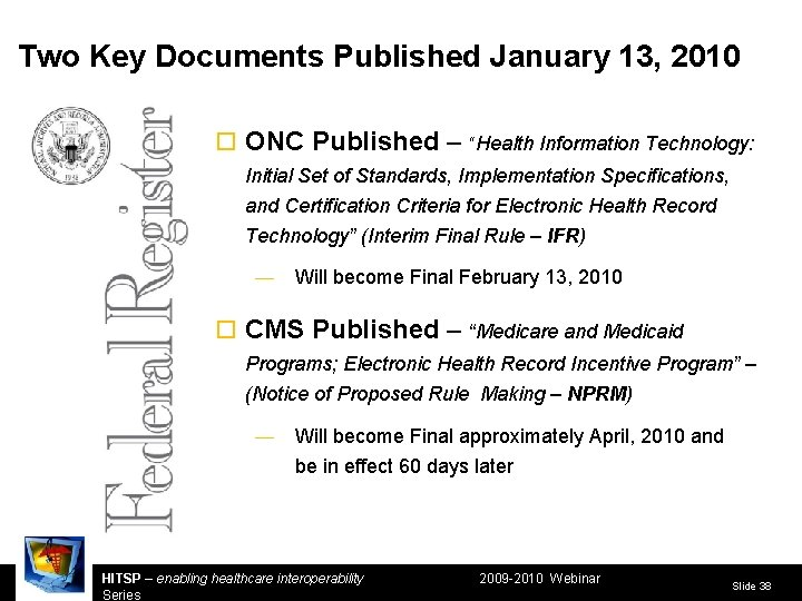 """Two Key Documents Published January 13, 2010 ¨ ONC Published – """"Health Information Technology:"""