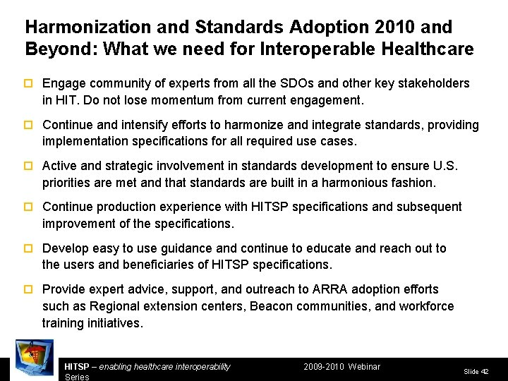 Harmonization and Standards Adoption 2010 and Beyond: What we need for Interoperable Healthcare ¨