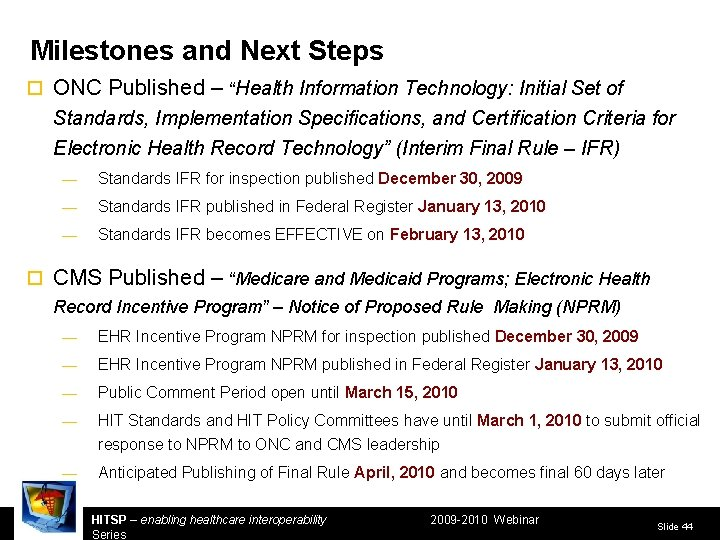 """Milestones and Next Steps ¨ ONC Published – """"Health Information Technology: Initial Set of"""